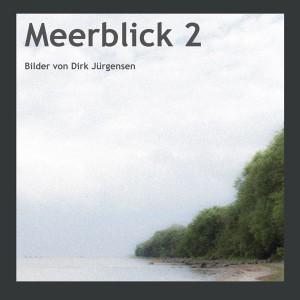 Meerblick 2 - Bilder von Dirk Jürgensen, Düsseldorf