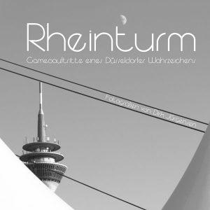 Rheinturm - Cameoauftritte eines Düsseldorfer Wahrzeichens
